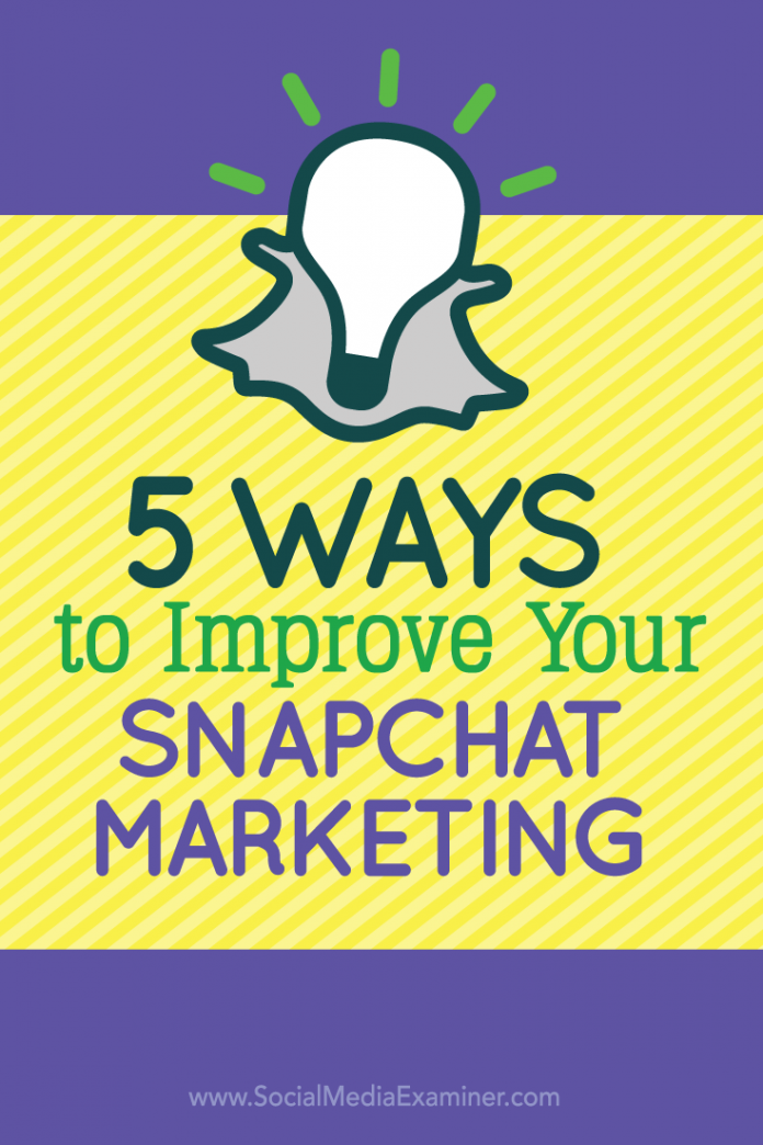 Improve Your Snapchat Marketing