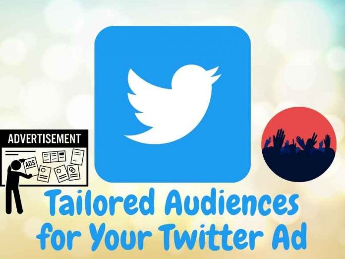 Tailored Audiences for Your Twitter Ad