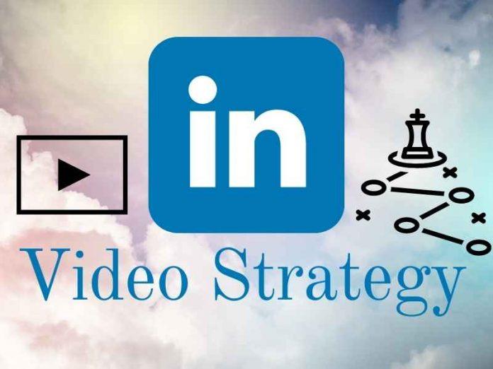 LinkedIn Video Strategy