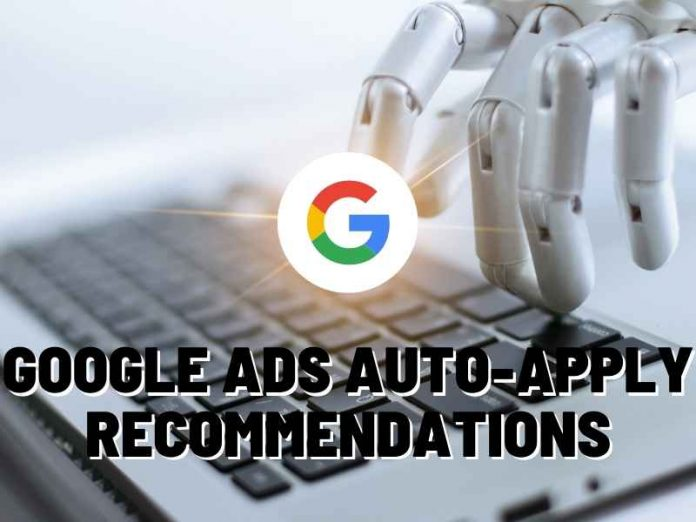 Google ads auto-apply recommendations
