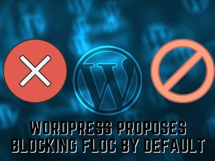 WordPress proposes blocking FLoC by default