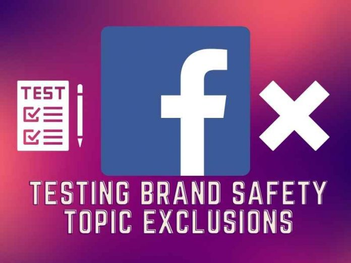 Facebook testing brand safety topic