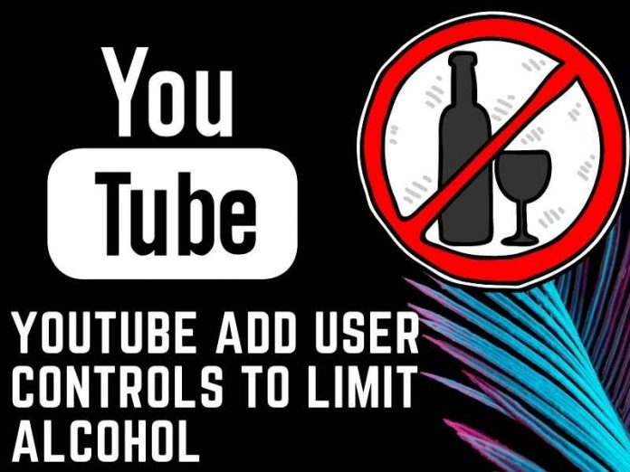 YouTube add user controls to limit alcohol